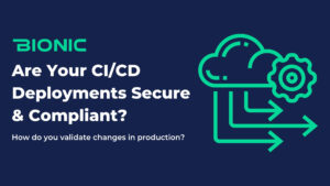 Are your CI/CD deployments secure and complaint?
